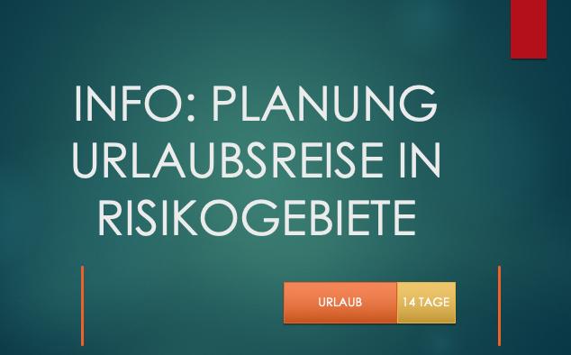Info: Planung von Urlaubsreisen in Risikogebieten