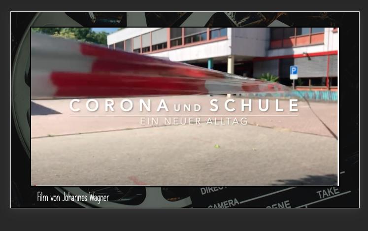 Film: Schule und Corona – Ein neuer Alltag – Film von Johannes Wagner 2020