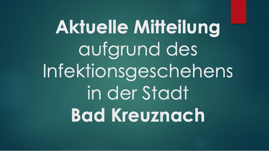 Aktuelle Mitteilung aufgrund des Infektionsgeschehens in der Stadt Bad Kreuznach
